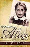 Becoming Alice: A Memoir