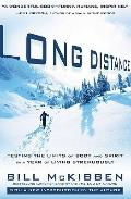 Long Distance : Testing the Limits of Body and Spirit in a Year of Living Strenuously