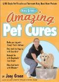 Joey Green's Amazing Pet Cures: 1,130 Simple Pet Remedies and Treatments Using Brand-Name Pr...