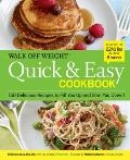 Walk off Weight Quick and Easy Cookbook : 150 Delicious Recipes to Fill You up and Slim You ...