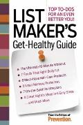 List Maker's Get-Healthy Guide : Top To-Do's for an Even Better You!