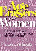 Age Erasers for Women: The revolutionary new plan to strip away 10 years or more!