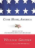 Come Home America: The Rise and Fall (and Redeeming Promise) of Our Country