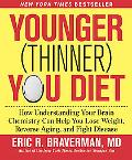 The Younger (Thinner) You Diet: How Understanding Your Brain Chemistry Can Help You Lose Wei...