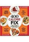 400 Calorie Fix : Slim Is Simple : 400 Ways to Eat 400 Calorie Meals