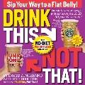 Drink This Not That!: The No-Diet Weight Loss Solution