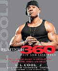 LL Cool J's Platinum 360 Diet and Lifestyle: A Full-Circle Guide to Developing Your Mind, Bo...