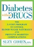 Diabetes Without Drugs: The 5-Step Program to Control Blood Sugar Naturally and Prevent Diab...