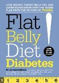 Flat Belly Diet! Diabetes : Lose Weight, Target Belly Fat, and Lower Blood Sugar with This T...
