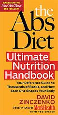 Abs Diet Ultimate Nutrition Handbook: Your Reference Guide to Thousands of Foods, and How Ea...