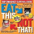 Eat This, Not That! Supermarkets!