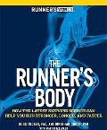 Runner's World The Runner's Body: How the Latest Exercise Science Can Help You Run Stronger,...