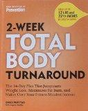 2-Week Total Body Turnaround: The 14-Day Plan that Jumpstarts Weight Loss, Maximizes Fat Bur...