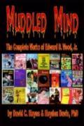 Muddled Mind : The Complete Works of Edward D. Wood, Jr