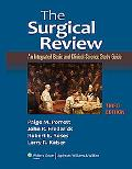 The Surgical Review: An Integrated Basic and Clinical Science Study Guide