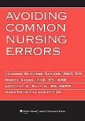 Avoiding Common Nursing Errors (Avoiding Common Errors)