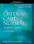 Critical Care Nursing: A Holistic Approach, Ninth Edition: International Edition