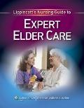 Lippincott's Nursing Guide to Expert Elder Care (Expert Guides)