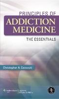 Principles of Addiction Medicine : The Essentials