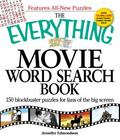 The Everything Movie Word Search Book: 150 blockbuster puzzles for fans of the big screen (E...