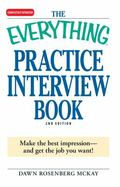 Everything Practice Interview Book: Make the best impression - and get the job you Want!