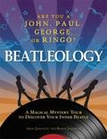 Beatleology: A Magical Mystery Tour to Discover Your Inner Beatle