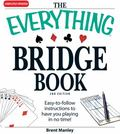 Everything Bridge Book: Easy-to-follow instructions to have you playing in no Time!