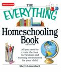 The Everything Homeschooling Book: All you need to create the best curriculum  and learning ...