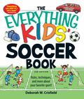 Everything Kids' Soccer Book: Rules, techniques, and more about your favorite Sport!