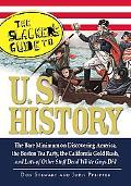 The Slackers Guide to U.S. History: The Bare Minimum on Discovering America, the Boston Tea ...