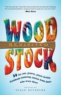 Woodstock Revisited: 50 Far Out, Groovy, Peace-Loving, Flashback-Inducing Stories From Those...
