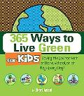 365 Ways to Live Green for Kids: Saving the Environment at Home, School, or at Play--Every Day!