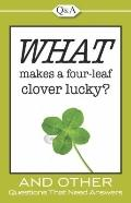 What Makes a Four Leaf Clover Lucky?