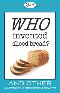 Who Invented Sliced Bread?