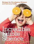 Incredible Edible Science: Recipes for Developing Science and Literacy Skills