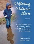 Reflecting Children's Lives : A Handbook for Planning Your Child-Centered Curriculum