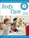 Body Care : Growing, Growing Strong: a Whole Health Curriculum for Young Children