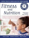 Fitness and Nutrition : Growing, Growing Strong: a Whole Health Curriculum for Young Children