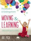 Preschoolers and Kindergarteners Moving and Learning : A Physical Education Curriculum