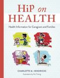 Hip on Health : Health Information for Caregivers and Families