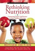 Rethinking Nutrition : Connecting Science and Practice in Early Childhood Settings