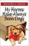 My Heroes Have Always Been Dogs