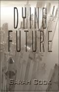 Dying Future
