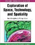 Exploration of Space, Technology, and Spatiality: Interdisciplinary Perspectives