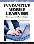 Innovative Mobile Learning: Techniques and Technologies