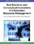 Best Practices and Conceptual Innovations in Information Resources Management: Utilizing Tec...