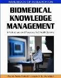 Biomedical Knowledge Management : Infrastructures and Processes for E-Health Systems