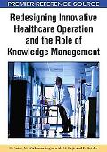 Redesigning Innovative Healthcare Operation and the Role of Knowledge Management
