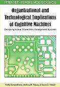 Organizational and Technological Implications of Cognitive Machines: Designing Future Inform...
