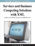 Services and Business Computing Solutions with XML: Applications for Quality Management and ...